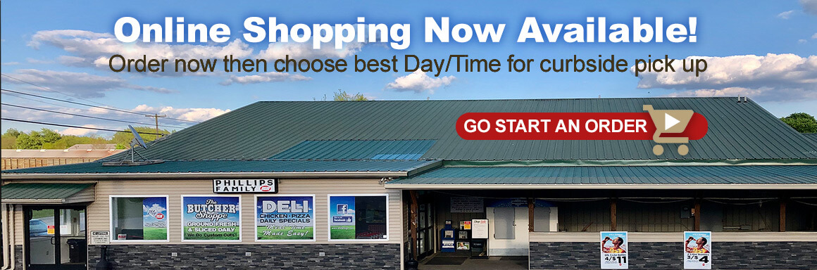 Online Shopping Now Available! Order now then choose best Day/Time for curbside pick up. Go Start an order >